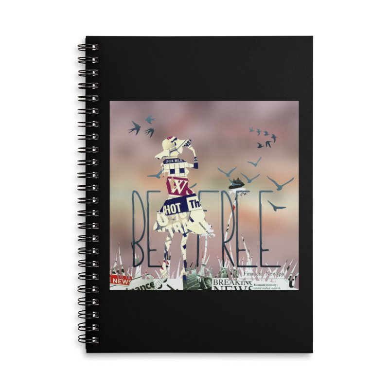 Be Free Accessories Lined Spiral Notebook by IF Creation's Artist Shop
