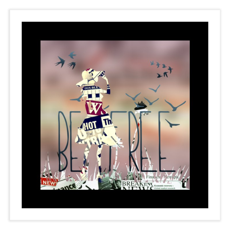 Be Free Home Fine Art Print by IF Creation's Artist Shop