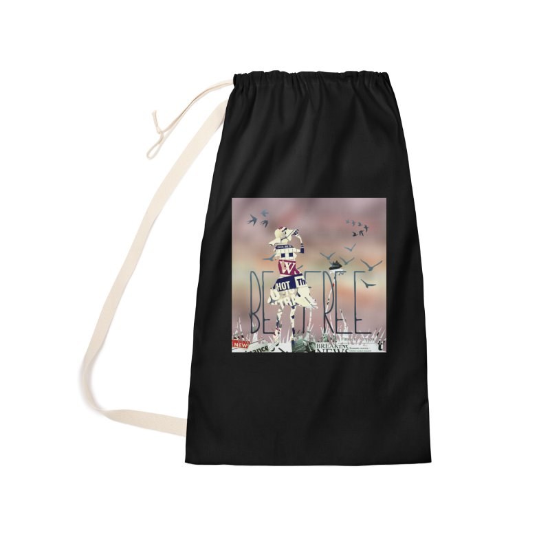 Be Free Accessories Laundry Bag Bag by IF Creation's Artist Shop