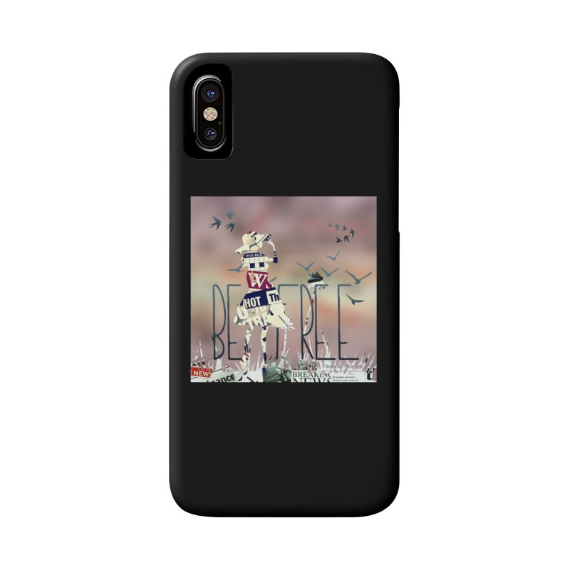Be Free Accessories Phone Case by IF Creation's Artist Shop