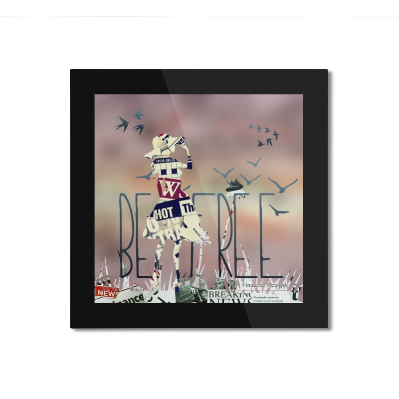 Be Free Home Mounted Aluminum Print by IF Creation's Artist Shop