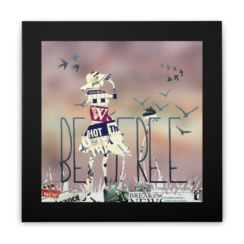 Be Free Home Stretched Canvas by IF Creation's Artist Shop