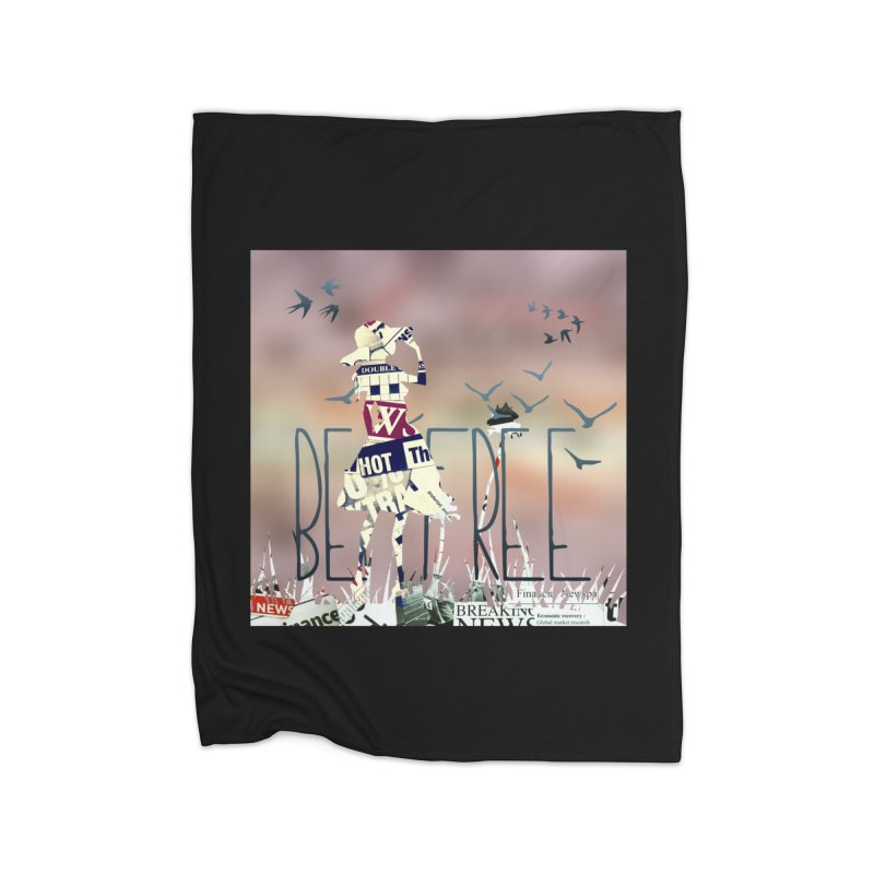 Be Free Home Fleece Blanket Blanket by IF Creation's Artist Shop