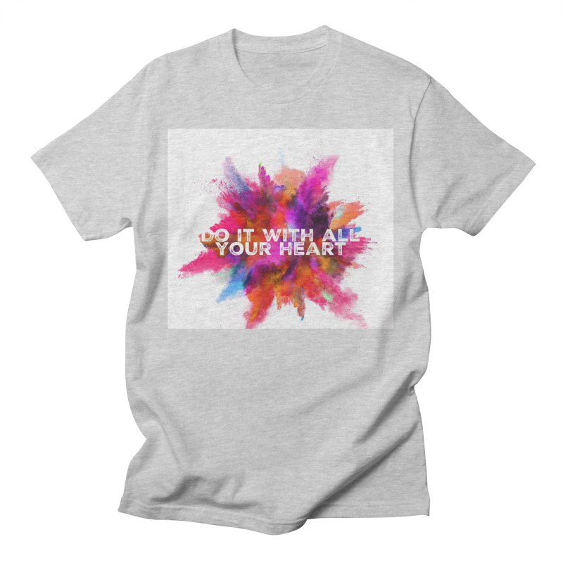 Do it with all your heart Women's T-Shirt by IF Creation's Artist Shop