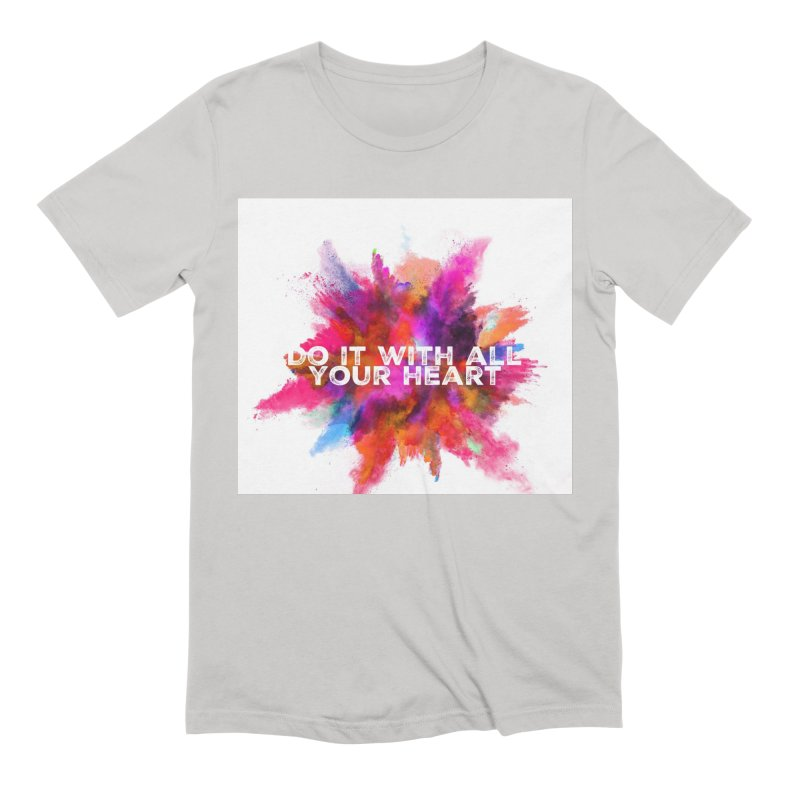 Do it with all your heart Men's Extra Soft T-Shirt by IF Creation's Artist Shop