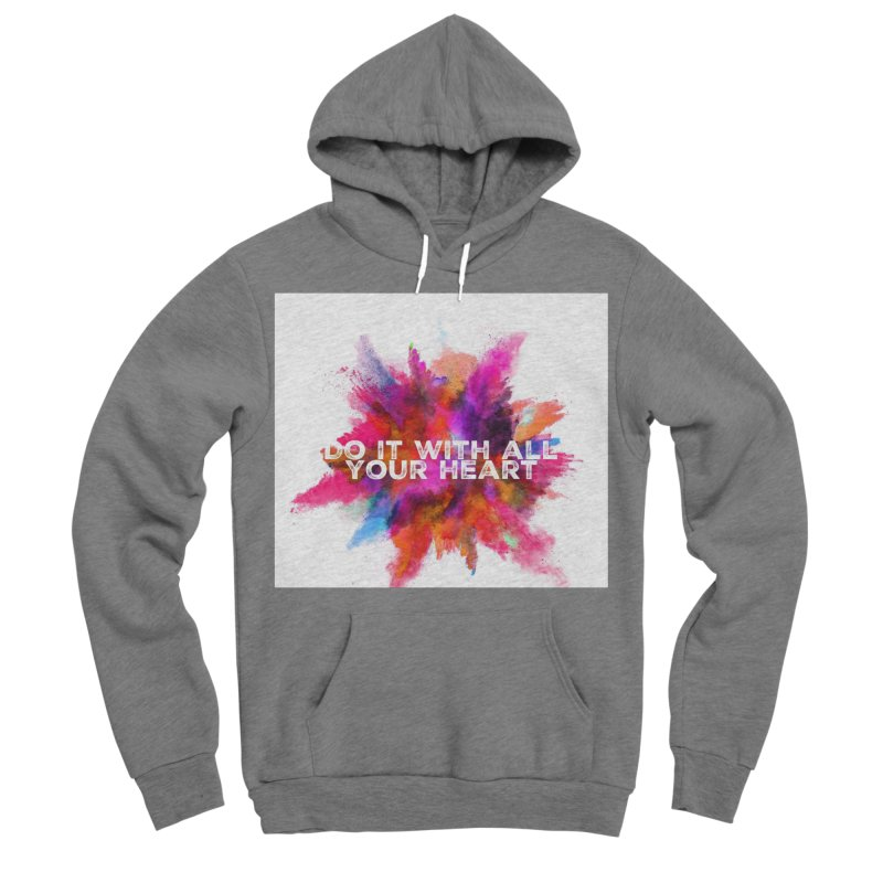 Do it with all your heart Women's Sponge Fleece Pullover Hoody by IF Creation's Artist Shop