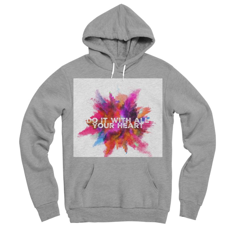 Do it with all your heart Men's Sponge Fleece Pullover Hoody by IF Creation's Artist Shop