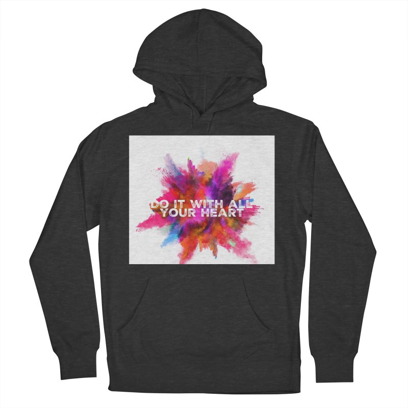 Do it with all your heart Women's Pullover Hoody by IF Creation's Artist Shop