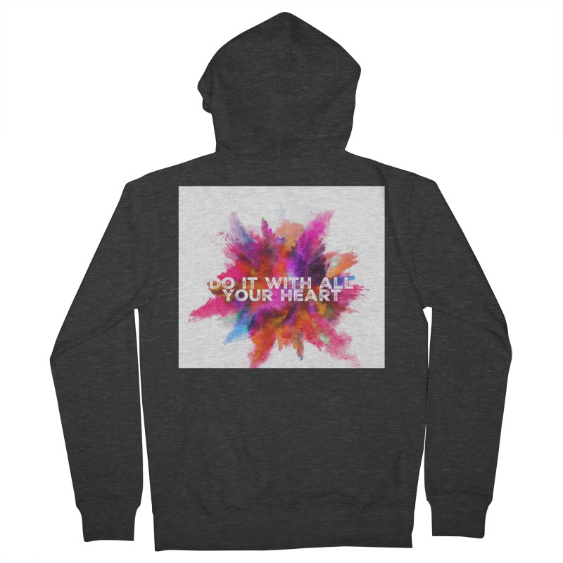 Do it with all your heart Men's Zip-Up Hoody by IF Creation's Artist Shop