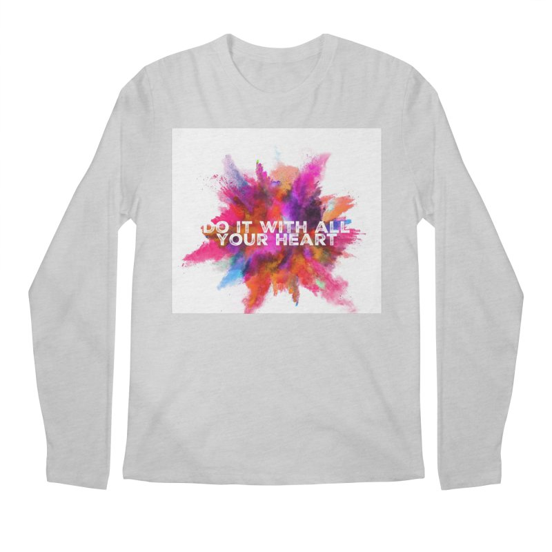 Do it with all your heart Men's Longsleeve T-Shirt by IF Creation's Artist Shop