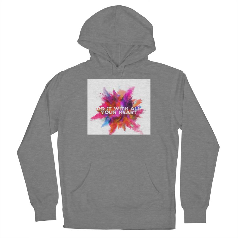 Do it with all your heart Women's French Terry Pullover Hoody by IF Creation's Artist Shop
