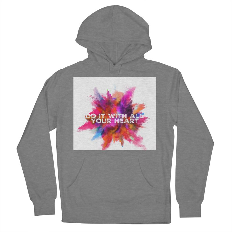 Do it with all your heart Men's Pullover Hoody by IF Creation's Artist Shop
