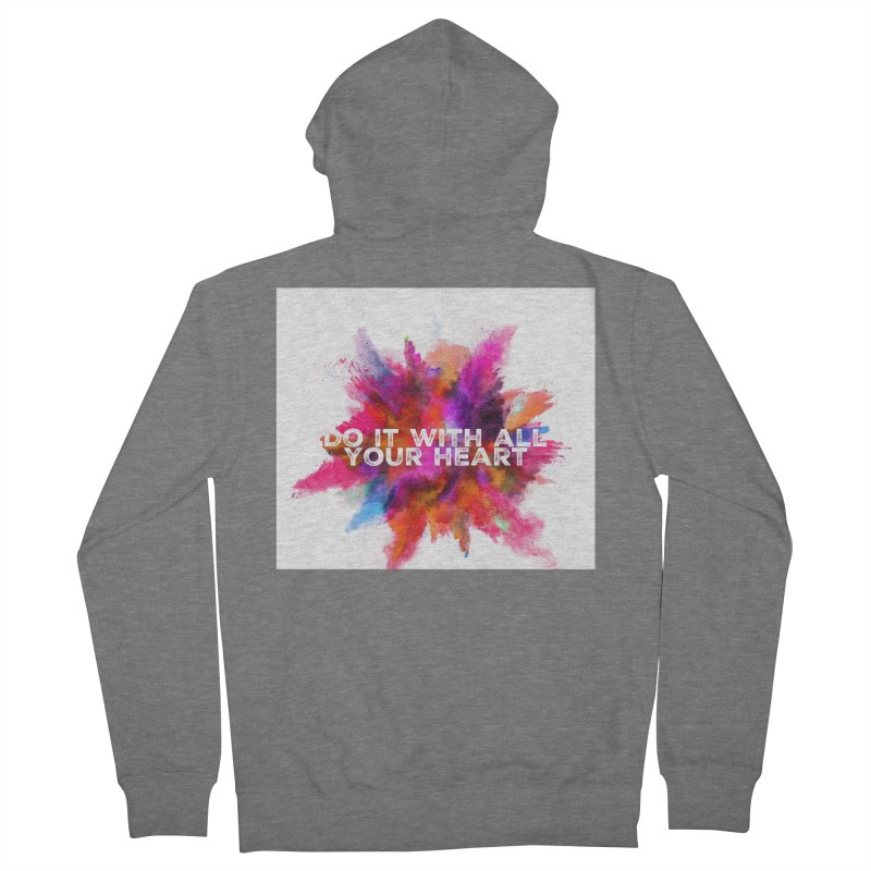 Do it with all your heart Women's Zip-Up Hoody by IF Creation's Artist Shop