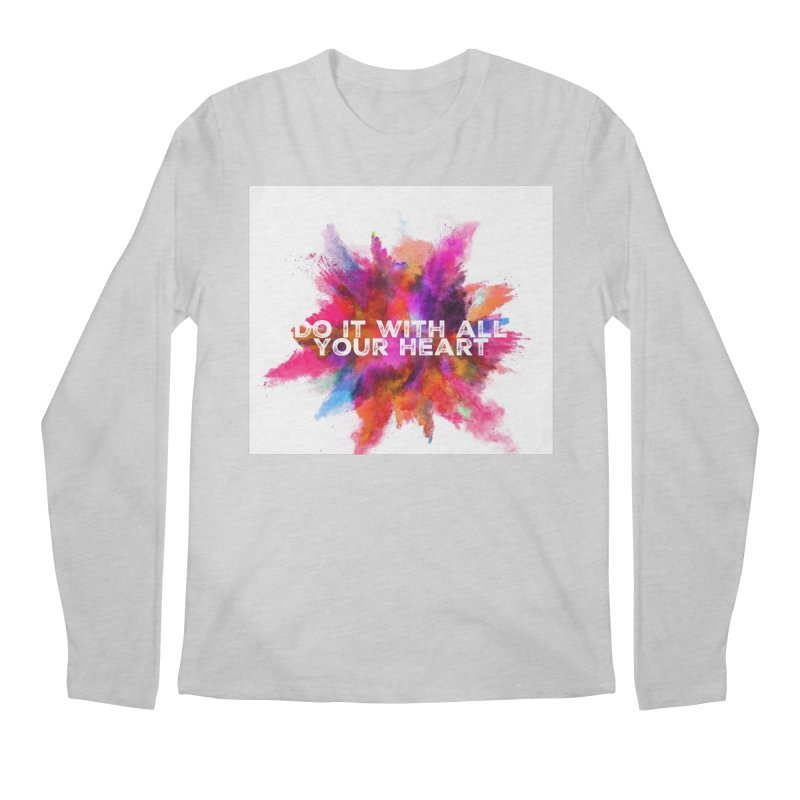 Do it with all your heart Men's Regular Longsleeve T-Shirt by IF Creation's Artist Shop