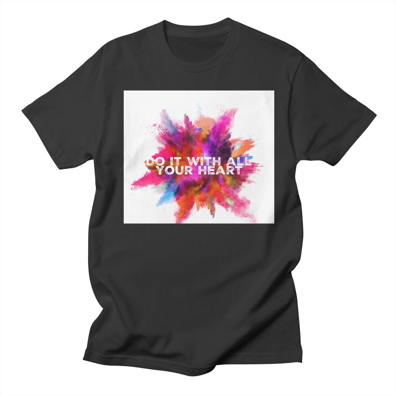 Do it with all your heart Women's Regular Unisex T-Shirt by IF Creation's Artist Shop