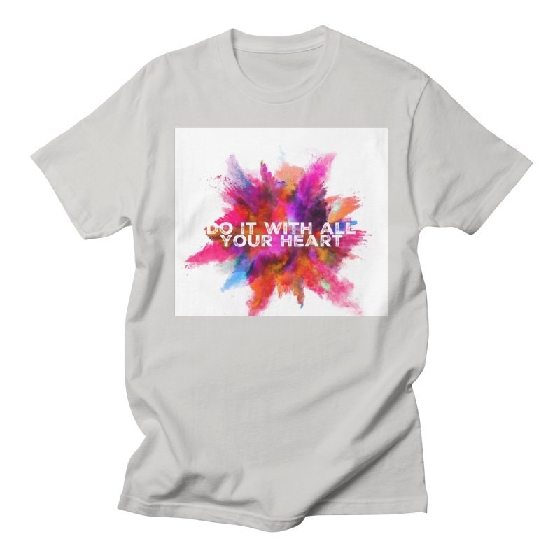 Do it with all your heart Men's Regular T-Shirt by IF Creation's Artist Shop