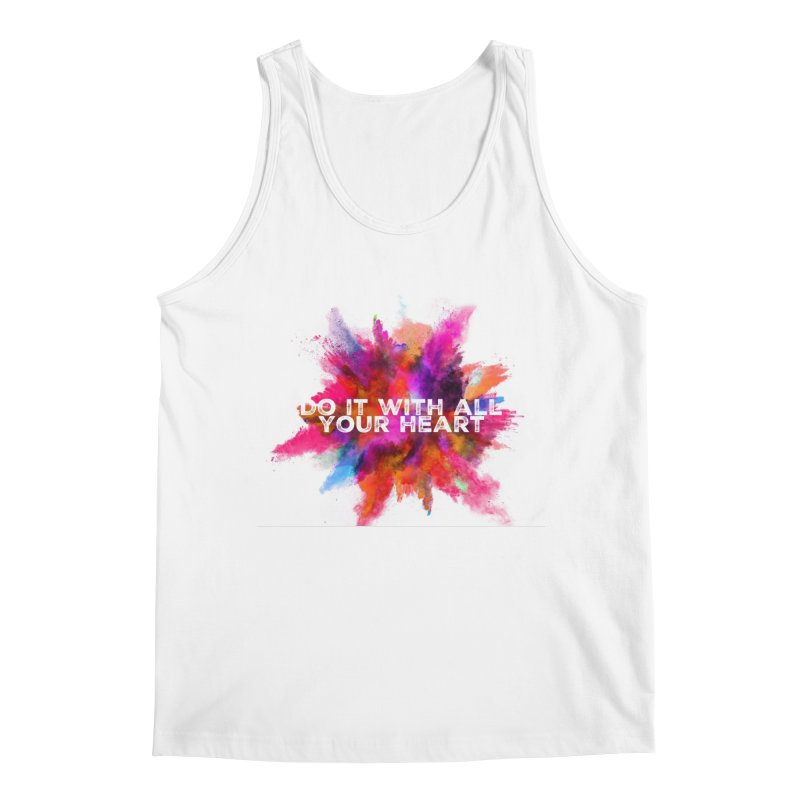 Do it with all your heart Men's Tank by IF Creation's Artist Shop