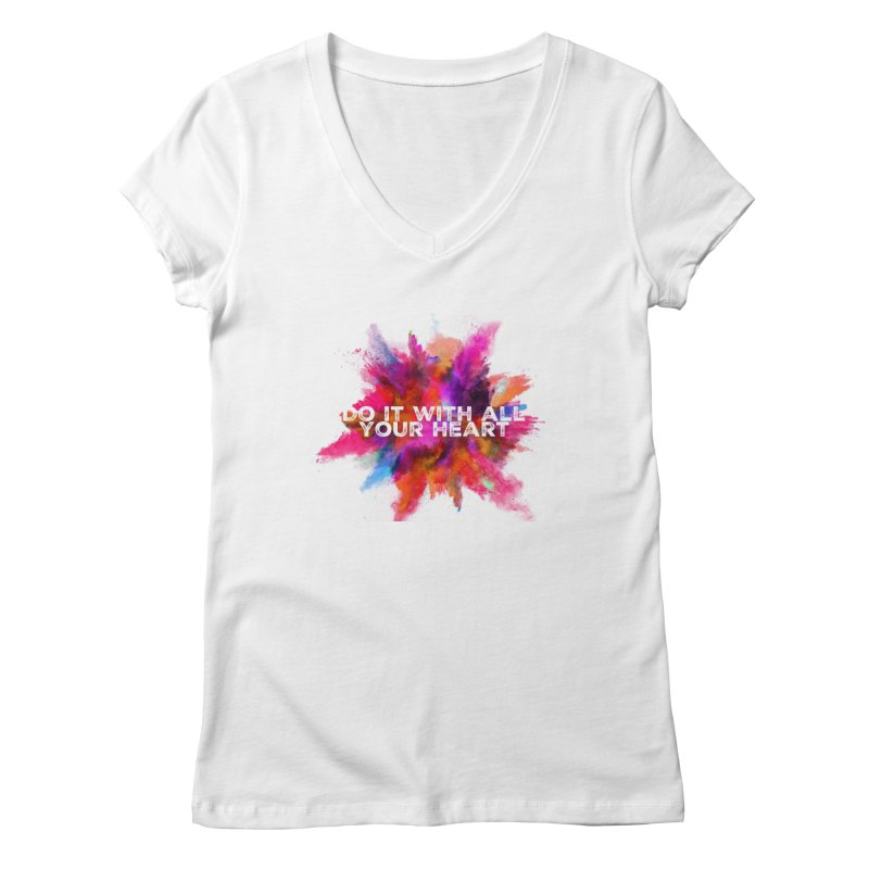 Do it with all your heart Women's V-Neck by IF Creation's Artist Shop