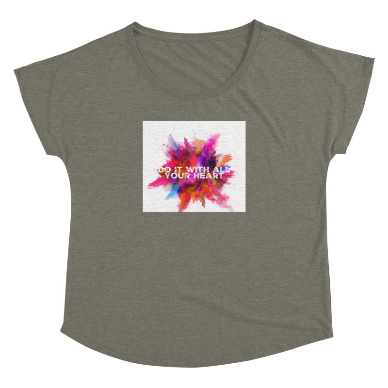 Do it with all your heart Women's Dolman Scoop Neck by IF Creation's Artist Shop
