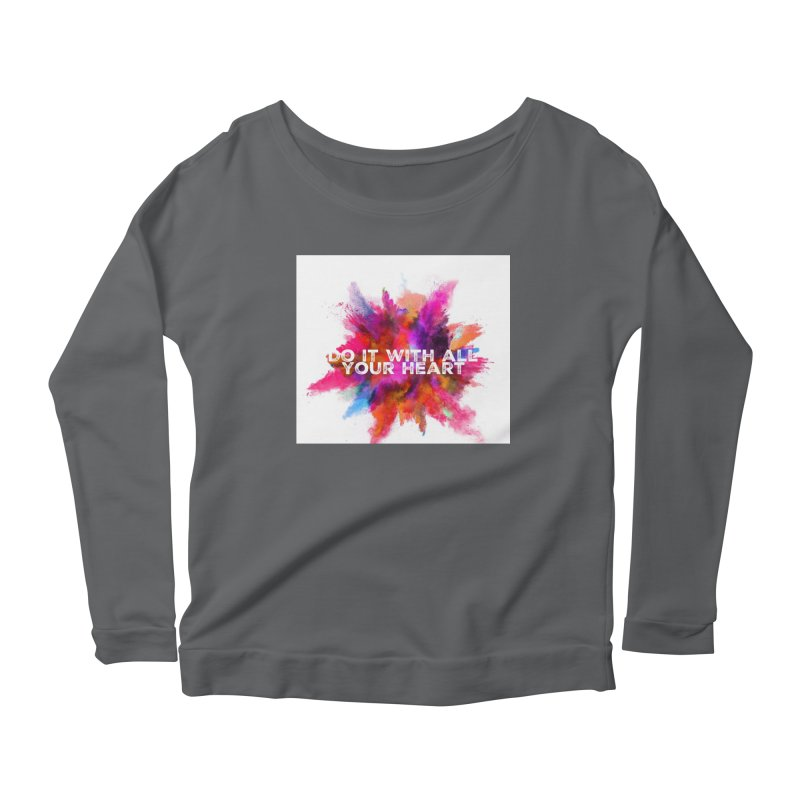 Do it with all your heart Women's Scoop Neck Longsleeve T-Shirt by IF Creation's Artist Shop