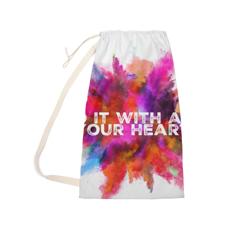 Do it with all your heart Accessories Laundry Bag Bag by IF Creation's Artist Shop