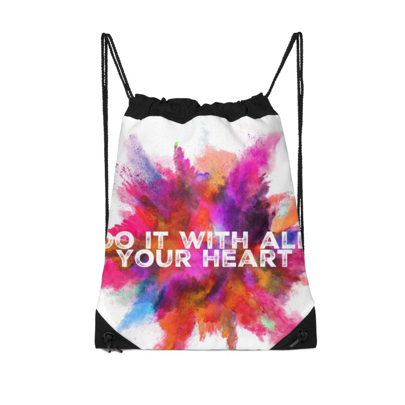 Do it with all your heart Accessories Drawstring Bag Bag by IF Creation's Artist Shop