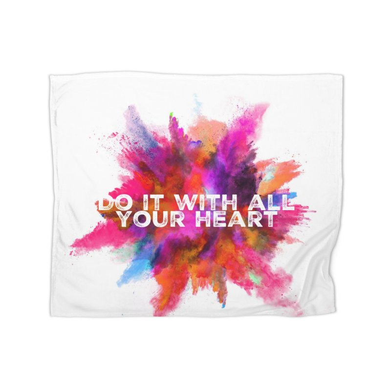 Do it with all your heart Home Fleece Blanket Blanket by IF Creation's Artist Shop