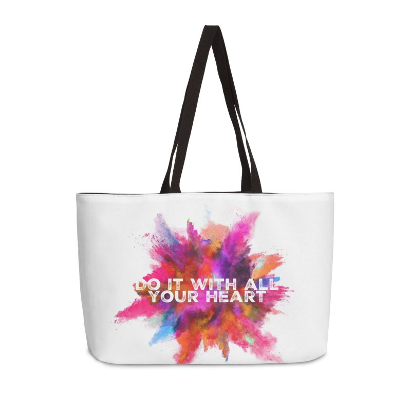 Do it with all your heart Accessories Weekender Bag Bag by IF Creation's Artist Shop