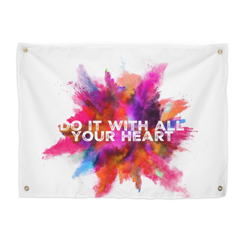 Do it with all your heart Home Tapestry by IF Creation's Artist Shop