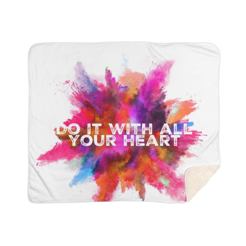 Do it with all your heart Home Sherpa Blanket Blanket by IF Creation's Artist Shop