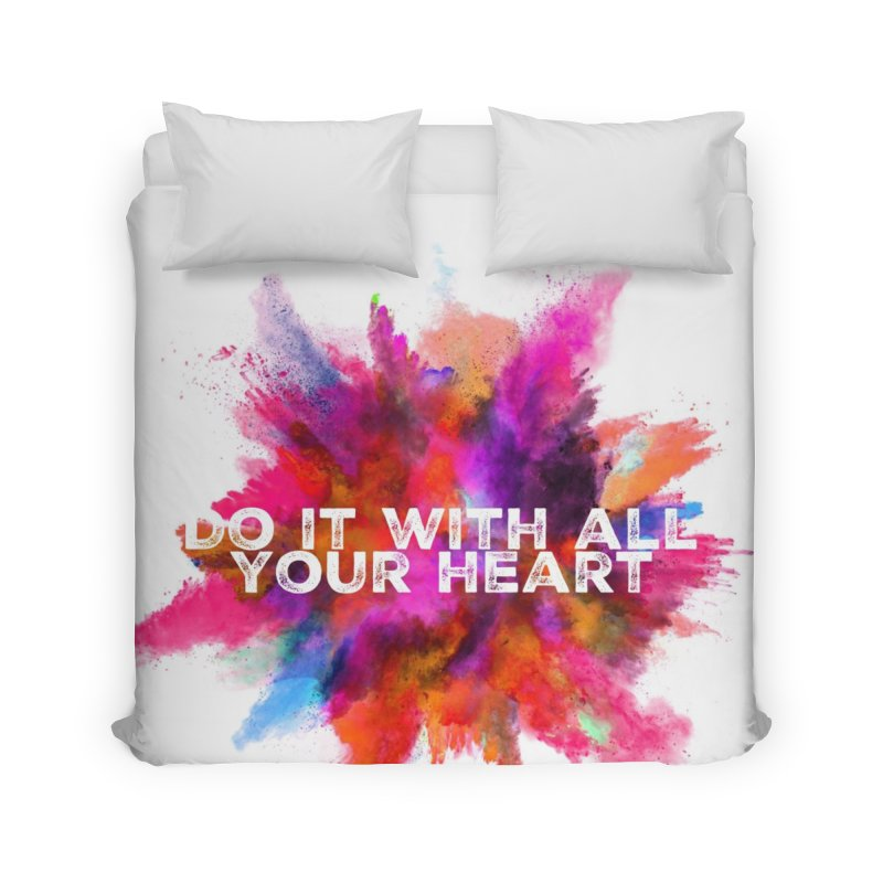Do it with all your heart Home Duvet by IF Creation's Artist Shop