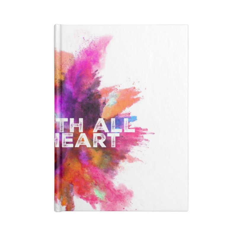 Do it with all your heart Accessories Lined Journal Notebook by IF Creation's Artist Shop