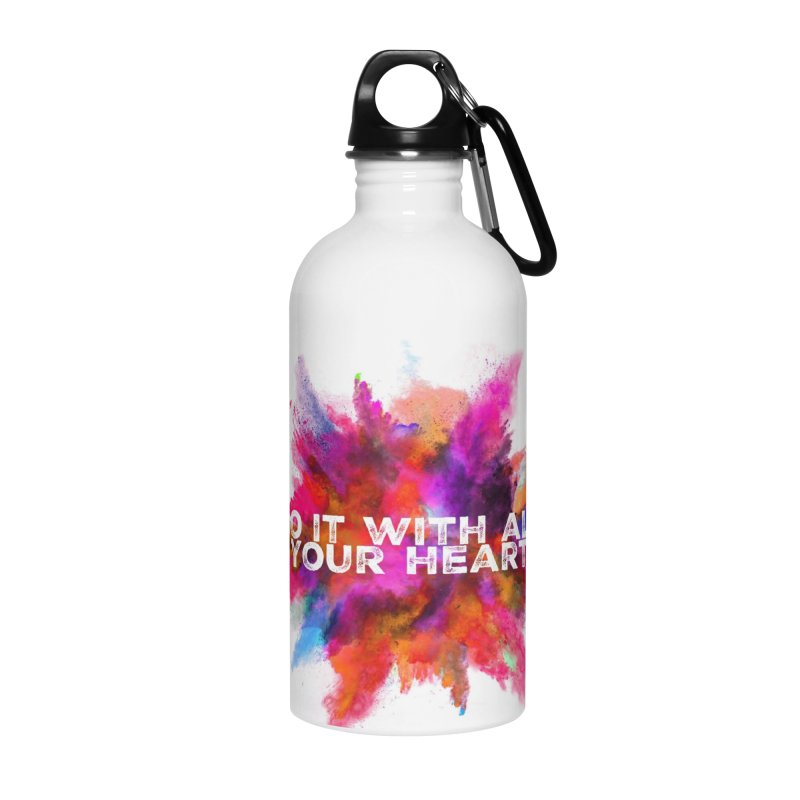 Do it with all your heart Accessories Water Bottle by IF Creation's Artist Shop