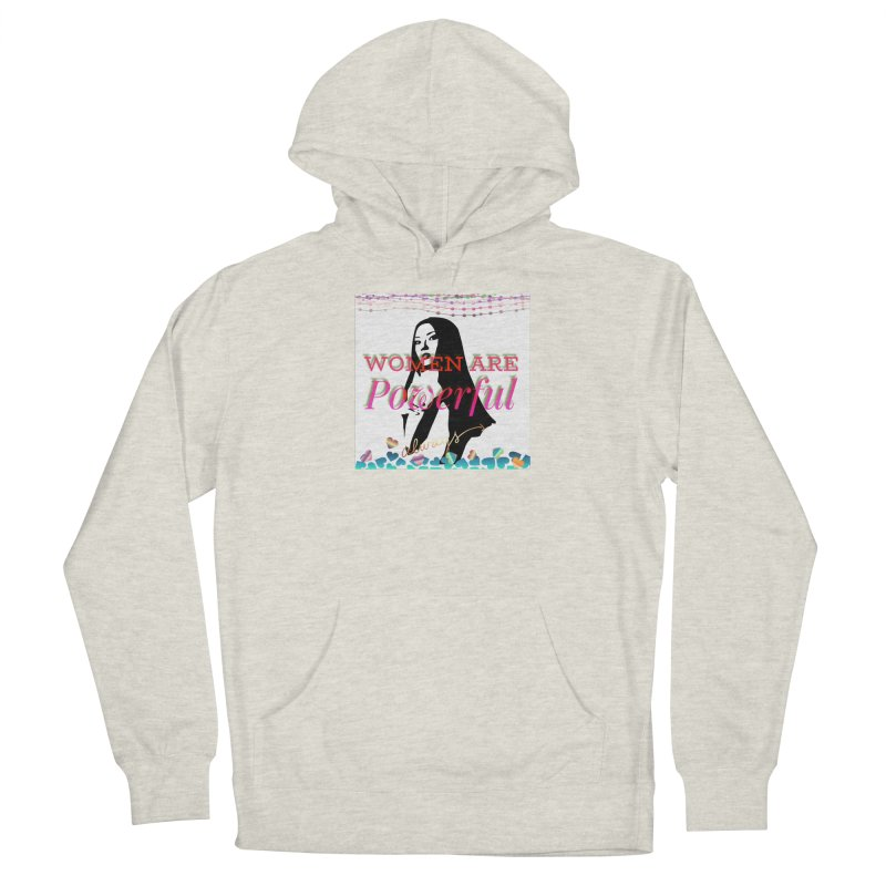 Women are powerful Women's French Terry Pullover Hoody by IF Creation's Artist Shop