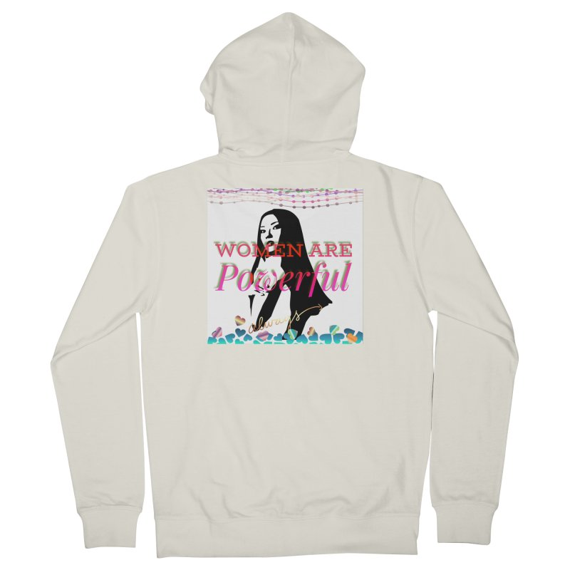 Women are powerful Women's French Terry Zip-Up Hoody by IF Creation's Artist Shop