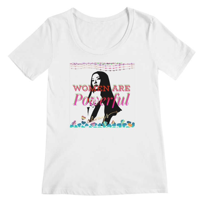 Women are powerful Women's Regular Scoop Neck by IF Creation's Artist Shop