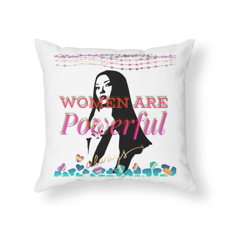 Women are powerful Home Throw Pillow by IF Creation's Artist Shop