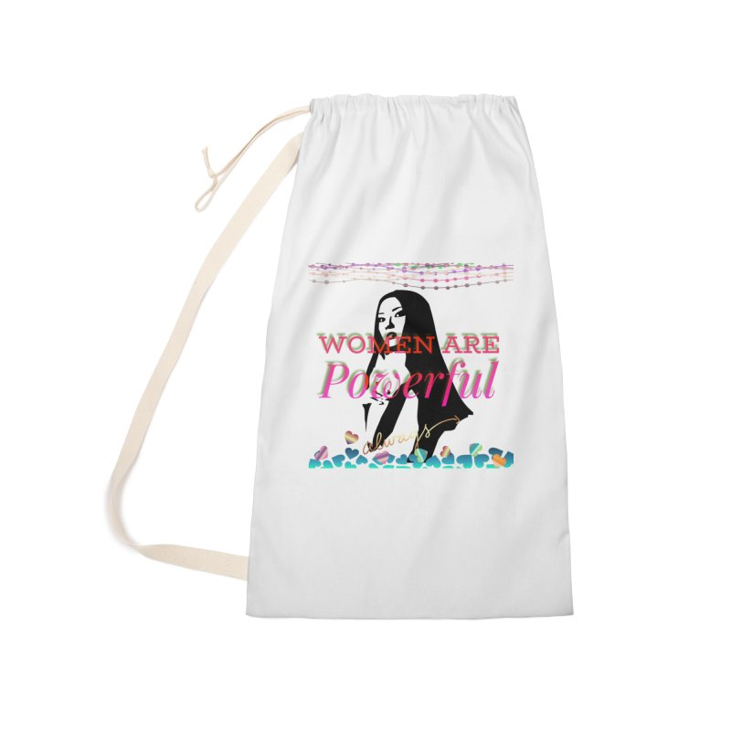Women are powerful Accessories Laundry Bag Bag by IF Creation's Artist Shop