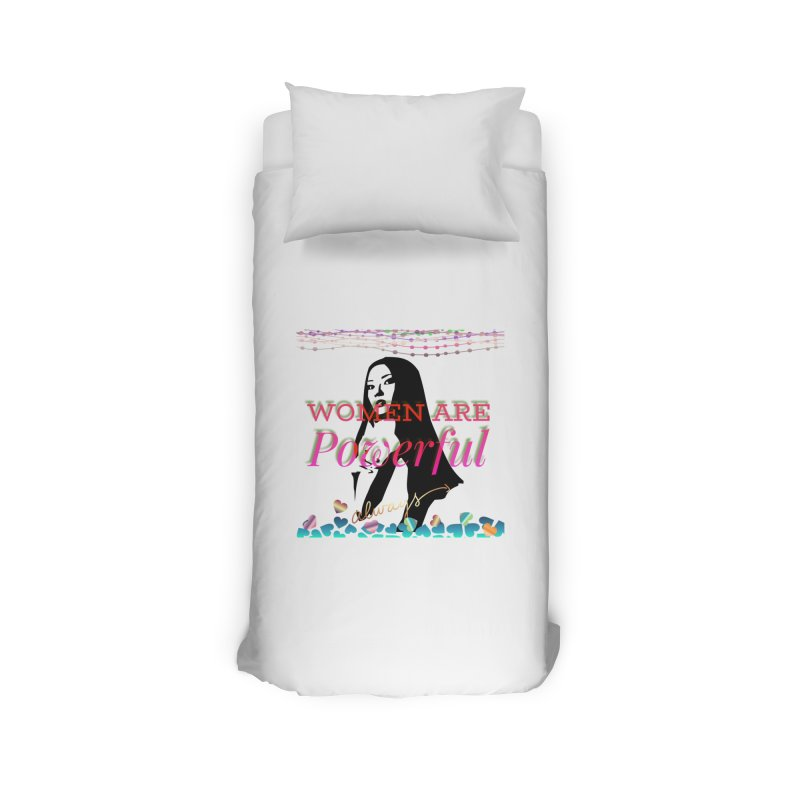 Women are powerful Home Duvet by IF Creation's Artist Shop