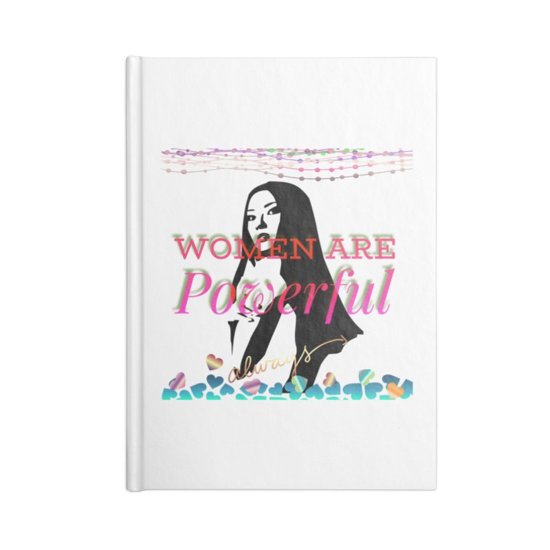 Women are powerful Accessories Notebook by IF Creation's Artist Shop