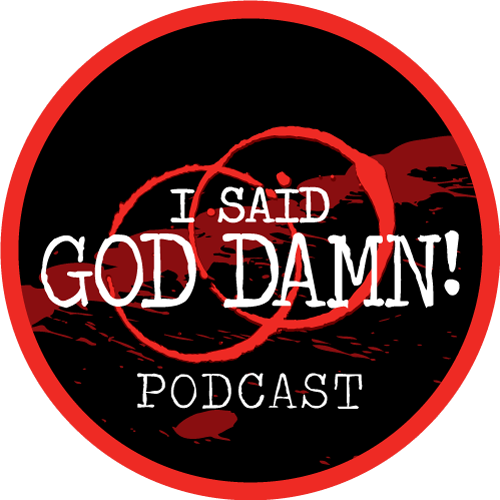 I Said God Damn! Podcast Logo