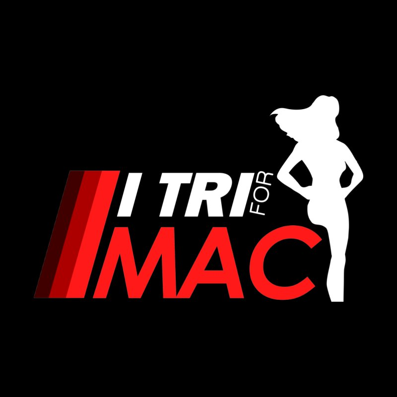I Tri for Mac T-shirts by McKayla Hanson Scholarship Fundraiser