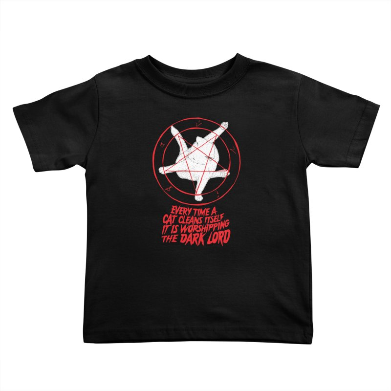 Every Time A Cat Cleans Itself It Is Worshipping The Dark Lord Kids Toddler T-Shirt by Iheartjlp