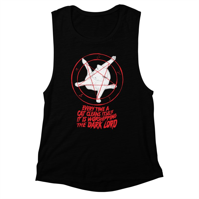Every Time A Cat Cleans Itself It Is Worshipping The Dark Lord Women's Muscle Tank by Iheartjlp