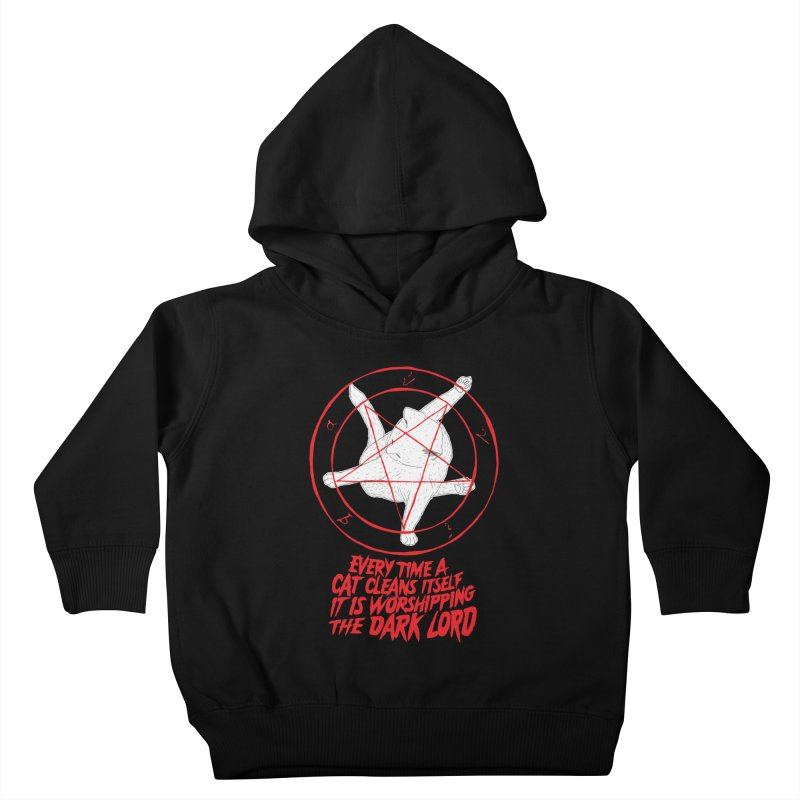Every Time A Cat Cleans Itself It Is Worshipping The Dark Lord Kids Toddler Pullover Hoody by Iheartjlp
