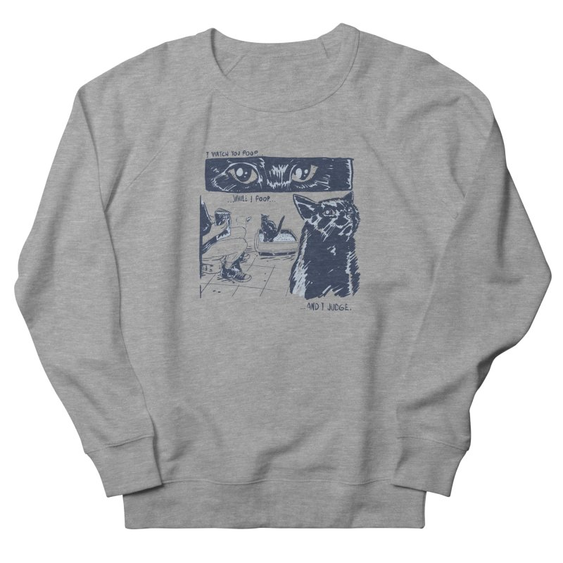 I Watch You Poop... Men's French Terry Sweatshirt by Iheartjlp