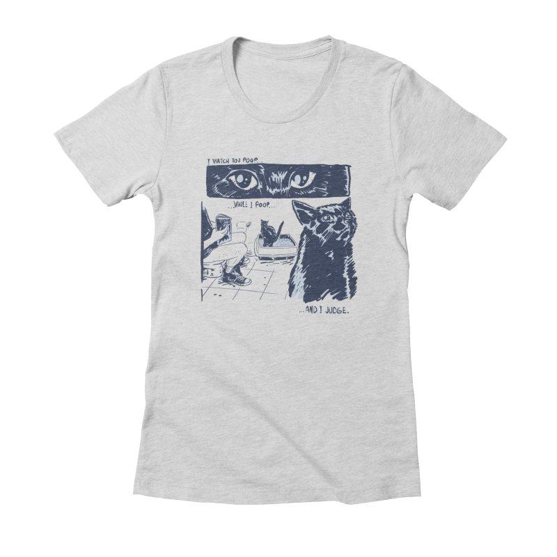 I Watch You Poop... Women's T-Shirt by Iheartjlp
