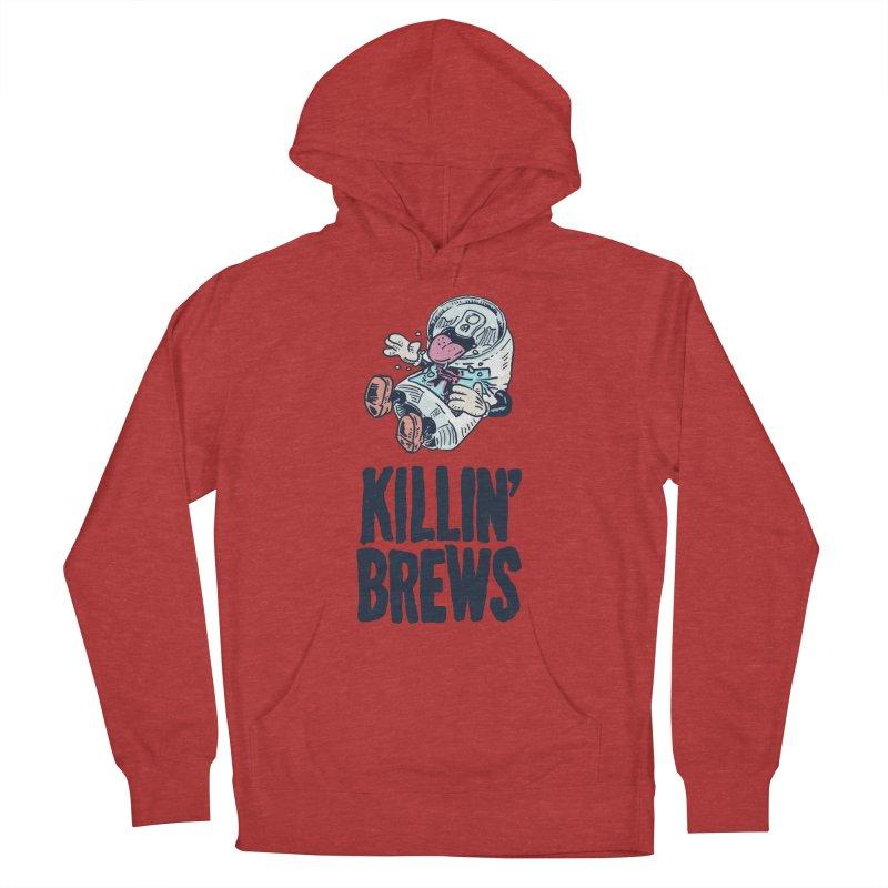 Killin' Brews Women's Pullover Hoody by Iheartjlp