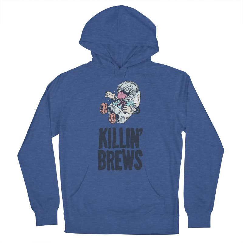 Killin' Brews Men's French Terry Pullover Hoody by Iheartjlp