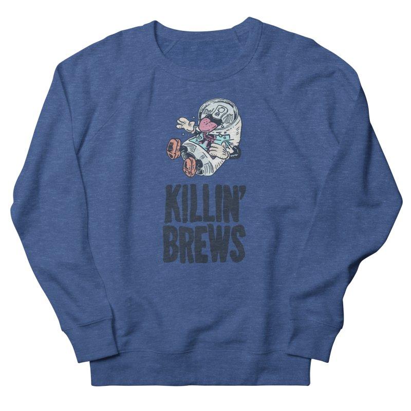 Killin' Brews Women's Sweatshirt by Iheartjlp